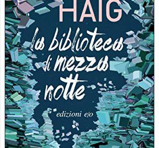 """""""La biblioteca di mezzanotte"""" di Matt Haig edito da e/o edizioni da oggi 4 Novembre 2020 in tutte le librerie. Estratto"""