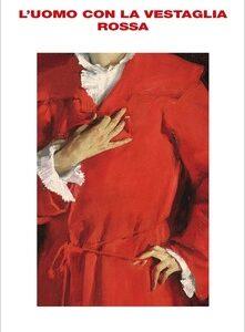 """Da oggi in tutte le librerie e on-line """"L'uomo con la vestaglia rossa"""" di Julian Barnes, traduzione di Daniela Fargione edito da Einaudi Editore. Estratto"""