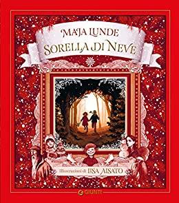"""""""Sorella di Neve"""" di Maja Lunde edito da Giunti Kids junior in tutte le librerie una bellissima storia per bambini. Estratto"""