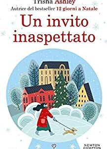 """Un invito inaspettato"" di Trisha Ashley edito da Newton Compton in tutte le librerie e on-line dal 12 Novembre 2020"