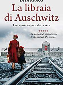"""""""La libraia di Auschwitz"""" di Dita Kraus, traduzione di Laura Miccoli edito da Newton Compton in tutte le librerie e  on-line dal 7 Gennaio 2021. Estratto"""