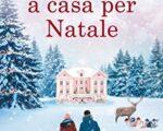 """""""Torno a casa per Natale"""" di Jenny Hale, traduzione di Micol Cerato e Mariacristina Cesa edito da Newton Compton in tutte le librerie e on-line dal 10 Dicembre 2020. Estratto"""
