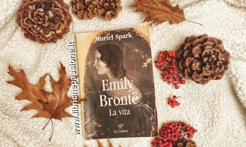 """Recensione del saggio di Muriel Spark """"Emily Bronte"""" La vita edito dalla casa editrice Le Lettere"""