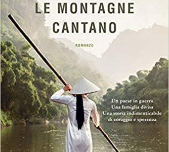 """""""Quando le montagne cantano"""" di Nguyén Phan Que Mai edito dalla casa editrice Nord in tutte le librerie e on-line. Estratto"""