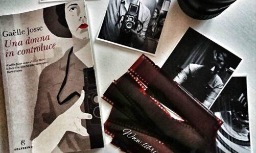 """Recensione del romanzo """"Una donna in controluce"""" di Gaelle Josse edito da Solferino"""