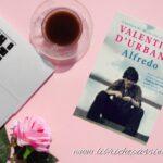 """Recensione del romanzo """"Alfredo"""" di Valentina D'Urbano edito da Tea Edizioni"""