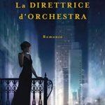 """""""La DIRETTRICE d'ORCHESTRA"""" di Maria Peters edito da Longanesi in tutte le librerie e on-line. Estratto"""