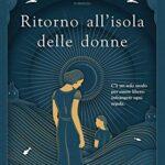 """Da oggi in libreria: """"Ritorno all'isola delle donne"""" di Molly Aitken edito da GARZANTI disponibile in tutte le librerie e on-line"""