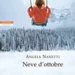 """""""Neve d'ottobre"""" di Angela Nanetti edito da NERI POZZA disponibile in tutte le librerie e on-line. Estratto"""