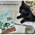 """Recensione del romanzo """"Pausa caffè con gatti"""" di Charlie Jonas edito da GARZANTI"""