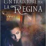 """Segnalazione: """"Un traditore per la regina"""" di Livy Former edito da Il ciliegio"""