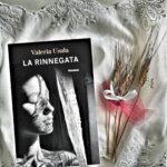 """Recensione del romanzo """"La rinnegata"""" di Valeria Usala edito da GARZANTI"""